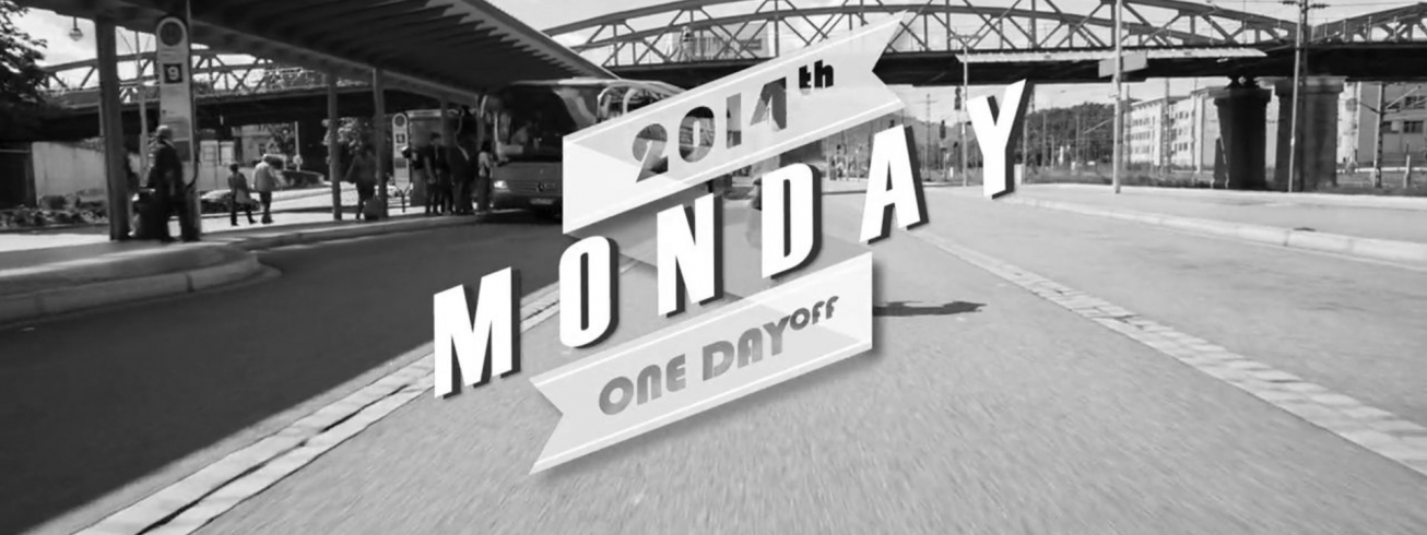 One Day Off – Monday